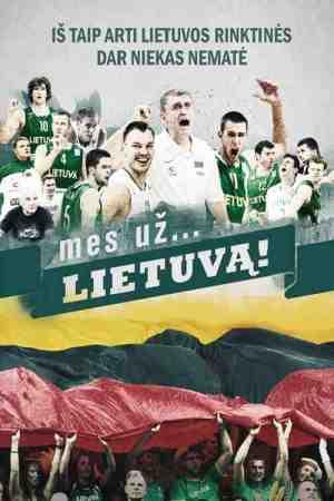 Mes už. . . Lietuvą!